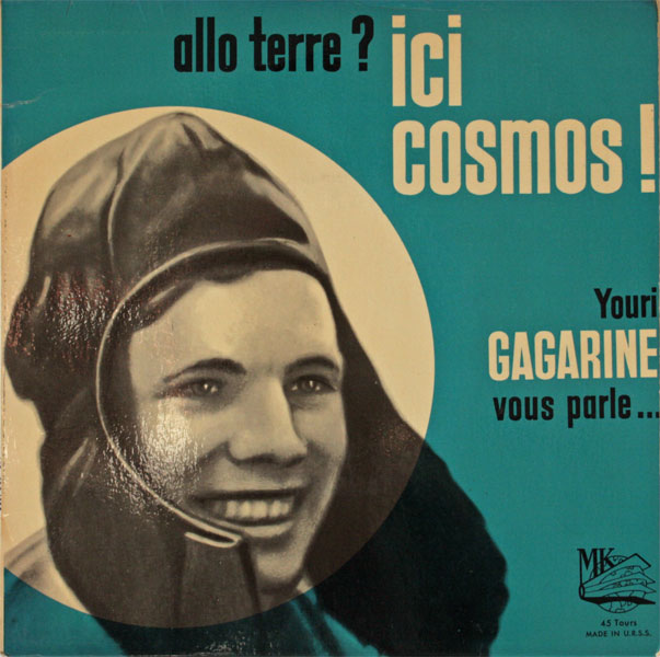 """Allo Terre Ici Cosmos! Youri Gagarine vous parle"""